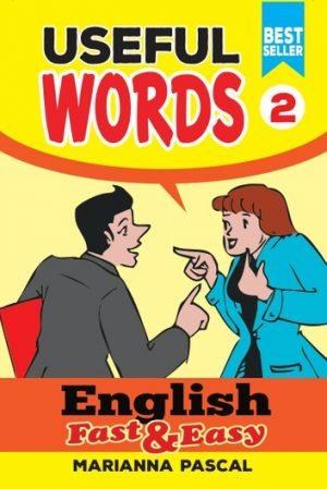 English Fast & Easy: Useful Words 2